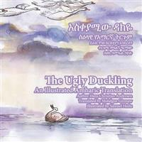 The Ugly Duckling: An Illustrated Amharic Translation