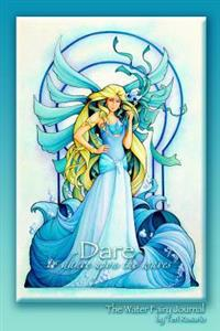 The Water Fairy Journal: Dare to Dance Upon the Waves