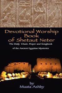 Devotional Worship Book of Shetaut Neter