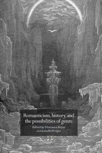 Romanticism, History, And the Possibilities of Genre