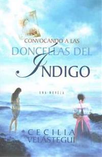 Convocando A las Doncellas del Indigo = Summoning the Damsels of Indigo