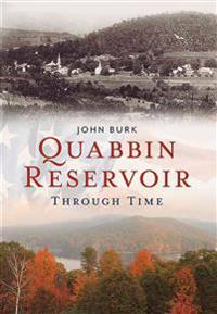 Quabbin Reservoir Through Time