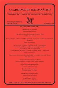 Cuadernos de Psicoanalisis, Organo Oficial de La Asociacion Psicoanalitica Mexicana, A.C., Julio-Diciembre 2010, Volumen XLIII, Numeros 3 y 4