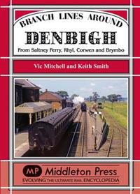 Branch lines around denbigh - from saltney ferry, rhyl, corwen and brymbo