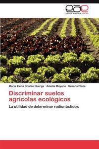 Discriminar Suelos Agricolas Ecologicos