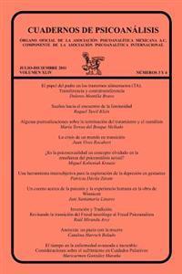 Cuadernos de Psicoanalisis, Organo Oficial de La Asociacion Psicoanalitica Mexicana, A.C., Julio-Diciembre de 2011, Volumen XLIV, Numeros 3 y 4