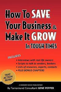How to Save Your Business and Make It Grow in Tough Times