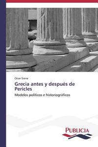 Grecia Antes y Despues de Pericles