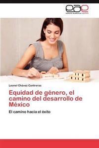 Equidad de Genero, El Camino del Desarrollo de Mexico