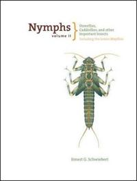 Nymphs, Stoneflies, Caddisflies, and Other Important Insects
