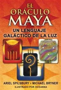 El Oráculo Maya: Un Lenguaje Galáctico de la Luz