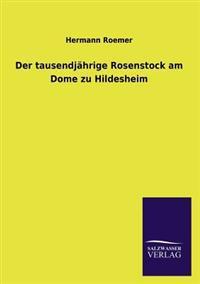 Der Tausendjahrige Rosenstock Am Dome Zu Hildesheim