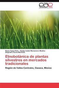 Etnobotanica de Plantas Silvestres En Mercados Tradicionales
