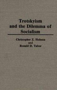 Trotskyism and the Dilemma of Socialism