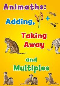 Animaths: Adding, Taking Away, and Multiples