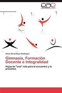 Gimnasia, Formacion Docente E Integralidad