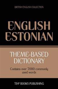 Theme-Based Dictionary British English-Estonian - 7000 Words