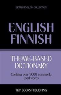 Theme-Based Dictionary British English-Finnish - 9000 Words