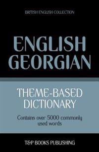 Theme-Based Dictionary British English-Georgian - 5000 Words