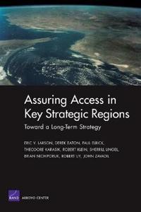 Toward a Long-term Strategy for Assuring Access in Key Strategic Regions