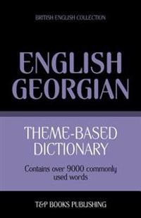 Theme-Based Dictionary British English-Georgian - 9000 Words