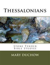 Thessalonians: Stone Tender Bible Studies