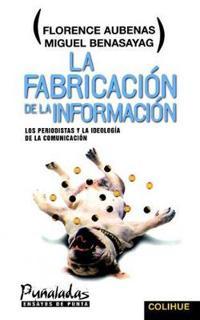 LA Fabricacion De LA Informacion
