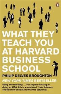 What they teach you at harvard business school - my two years inside the ca