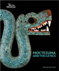 Moctezuma and the Aztecs