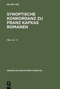 Synoptische Konkordanz Zu Franz Kafkas Romanen