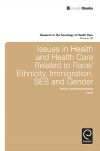 Issues in Health and Health Care Related to Race/Ethnicity, Immigration, Ses and Gender