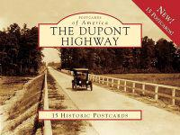 The DuPont Highway: 15 Historic Postcards