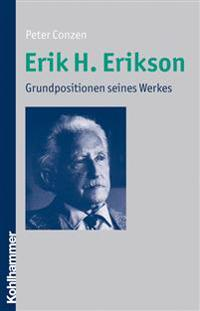 Erik H. Erikson: Grundpositionen Seines Werkes