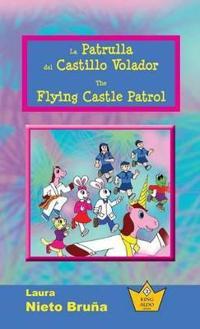 La Patrulla del Castillo Volador * the Flying Castle Patrol