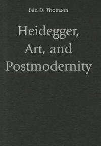 Heidegger, Art, and Postmodernity