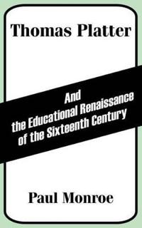 Thomas Platter and the Educational Renaissance of the Sixteenth Century