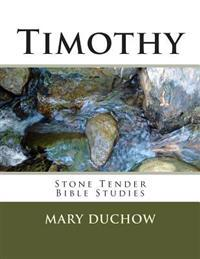 Timothy: Stone Tender Bible Studies New Testament