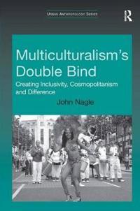 Multiculturalism's Double Bind
