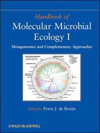 Handbook of Molecular Microbial Ecology I: Metagenomics and Complementary Approaches