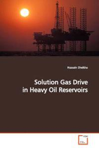 Solution Gas Drive in Heavy Oil Reservoirs