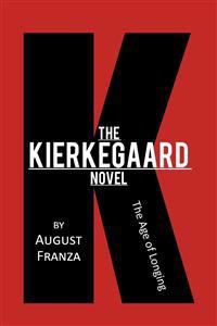 The Kierkegaard Novel