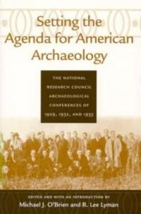 Setting the Agenda for the American Archaeology