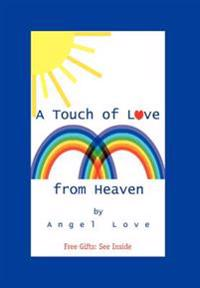 A Touch of Love from Heaven