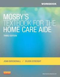 Workbook for Mosby's Textbook for the Home Care Aide
