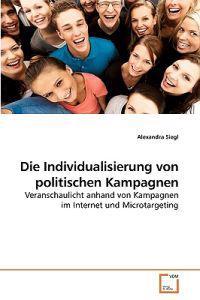 Die Individualisierung Von Politischen Kampagnen