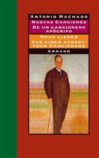 Nuevas canciones - Neue Lieder 1917-1930. De un cancionero apócrifo - Aus einem apokryphen Cancionero 1924-1936