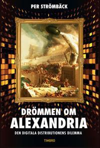Drömmen om Alexandria - Den digitala distributionens dilemma