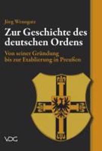 Zur Geschichte des Deutschen Ordens