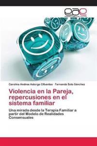 Violencia En La Pareja, Repercusiones En El Sistema Familiar