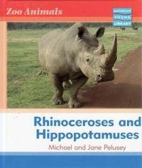 Zoo Animals: Rhinoceroses and Hippopotamuses Macmillan Library